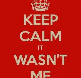 Calma! Não fui eu!