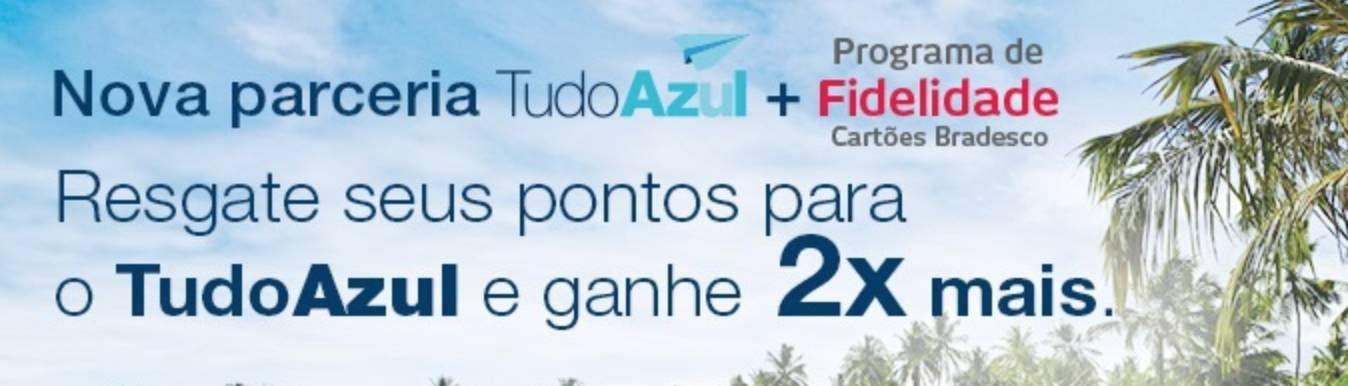 Bradesco Fidelidade oferece pontos em dobro na transferência para o TudoAzul