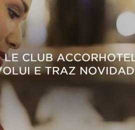 Programa Le Club da Accor Hotels anuncia grandes mudanças para 2017
