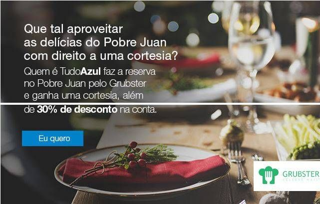 Clientes TudoAzul ganham cortesia de 30% de desconto do Grubster no Restaurante Pobre Juan!