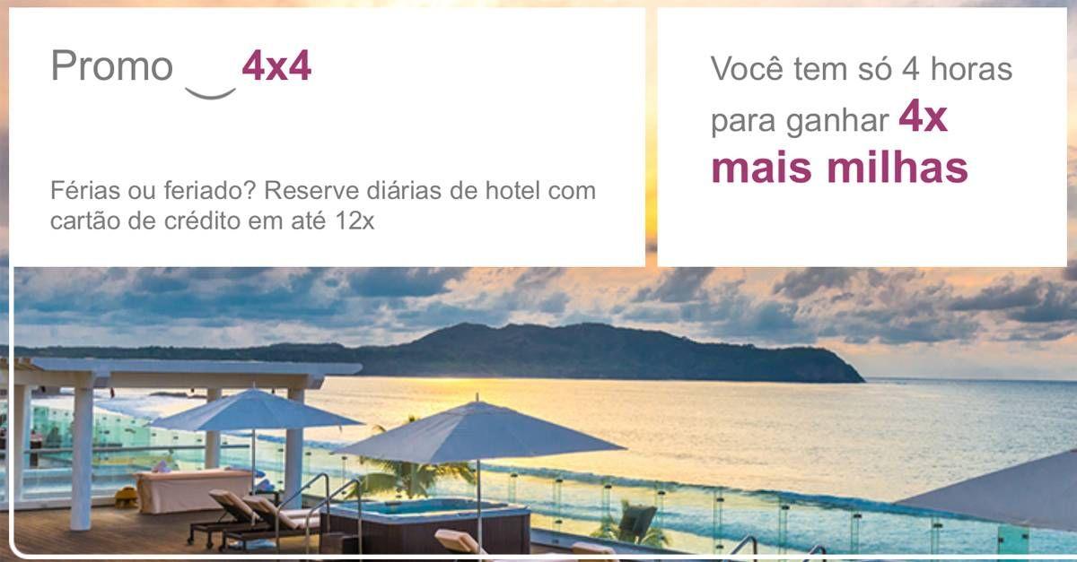 Promoção SMILES da 4x mais milhas em reservas de hotéis! Só HOJE até as 14hs!