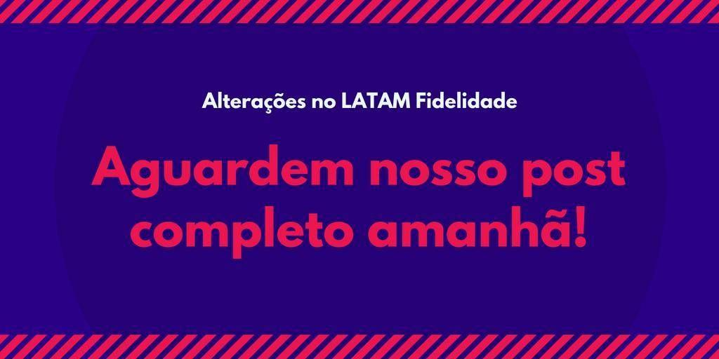 Alteração no Regulamento da LATAM!