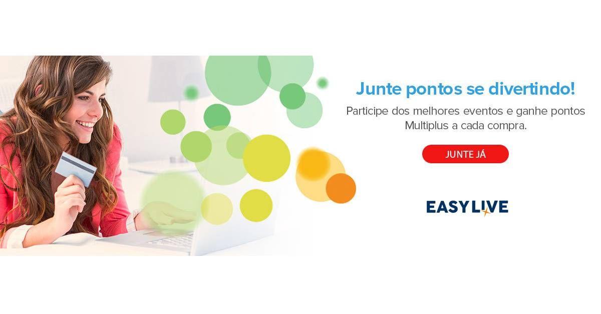 Easy Live: Acúmule pontos Multiplus na compra de ingressos